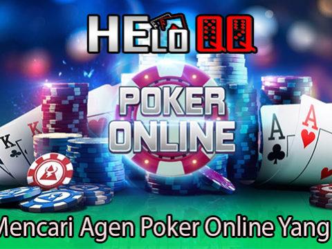 Cara Mencari Agen Poker Online Yang Tepat