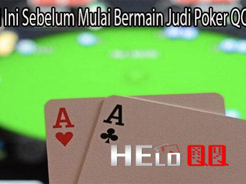 Ketahui Ini Sebelum Mulai Bermain Judi Poker QQ Online